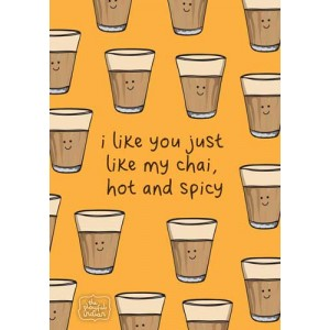 I Like You Just Like My Chai - Hot & Spicy