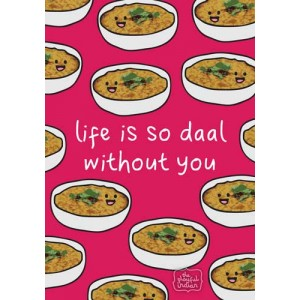Life Is So Daal Without You