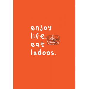 Enjoy Life, Eat Ladoos Greeting Card