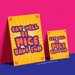 Eat Well, Be Nice, Have Fun A5 & A4 Print