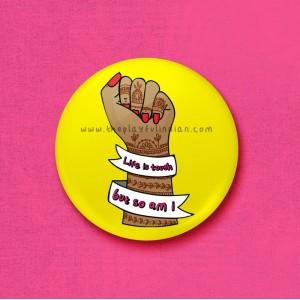 Life Is Tough - 45mm Pin Badge/Pocket Mirror/Fridge Magnet/Keyring