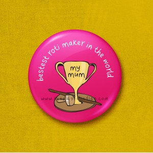Bestest roti maker - 45mm Pin Badge/Pocket Mirror/Fridge Magnet/Keyring