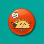 Hey cutie taco - 45mm Pin Badge/Pocket Mirror/Fridge Magnet/Keyring