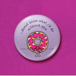 I Donut Know - 45mm Pin Badge/Pocket Mirror/Fridge Magnet/Keyring