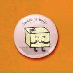 Sweet As Barfi - 45mm Pin Badge/Pocket Mirror/Fridge Magnet/Keyring