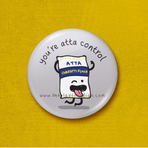 You're atta control - 45mm Pin Badge/Pocket Mirror/Fridge Magnet/Keyring