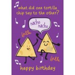 Nacho Nacho Birthday Card