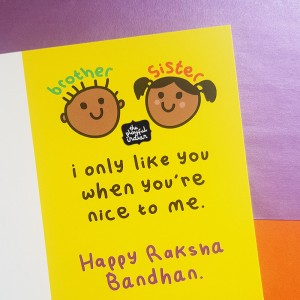 Only Like You When You're Nice To Me - Happy Raksha Bandhan