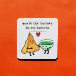 You're The Chutney To My Samosa Coaster - Single