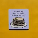 You Melt My Heart Coaster - Single