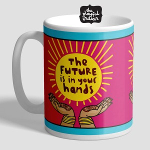 The Future Is In You Hands Mug