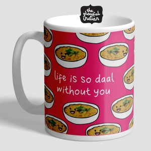Life Is So Daal Without You Mug