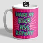 Wake Up, Kick Ass, Repeat Motivational Mug