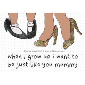 Just Like You Mummy