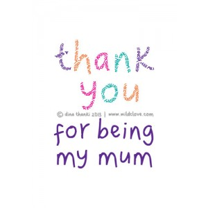 Thank You For Being My Mum