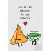 You're The Chutney To My Samosa