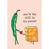 You're The Chilli To My Paneer