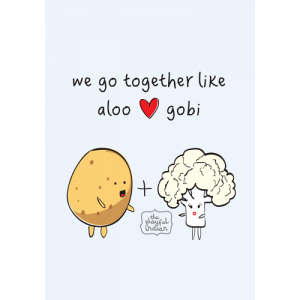 We Go Together Like Aloo Gobi