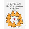 I Love You More Than All The Samosas In The World