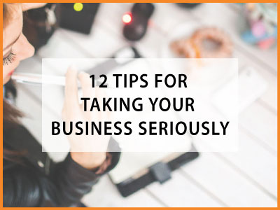 taking your business seriously