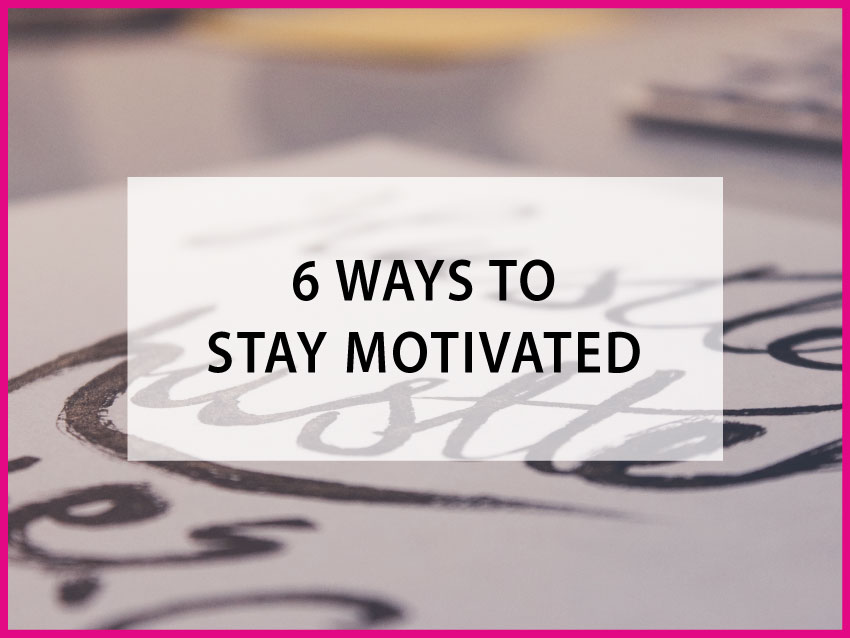 stay motivated